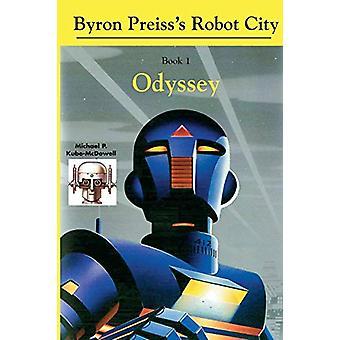 Robot City - Odyssey - A Byron Preiss Robot Mystery by Michael McQuayl