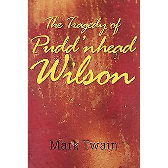 The Tragedy of Pudd'nhead Wilson by Mark Twain - 9781613820728 Book