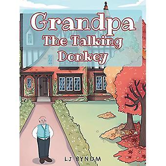 Grandpa the Talking Donkey by Lj Bynum - 9781635753714 Book