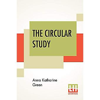 The Circular Study by Anna Katharine Green - 9789353441449 Book