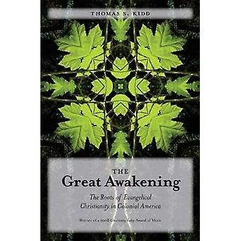 The Great Awakening - The Roots of Evangelical Christianity in Colonial America