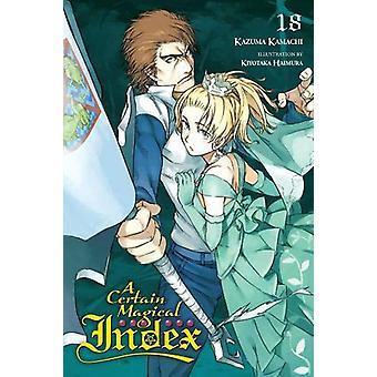 A Certain Magical Index, Vol. 18 (light novel) de Kazuma Kamachi (Broché, 2019)