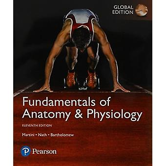 Fundamentals of Anatomy  Physiology plus Pearson Mastering AP with Pearson eText Global Edition by Frederic MartiniJudi NathEdwin Bartholomew
