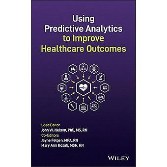 Using Predictive Analytics to Improve Healthcare Outcomes