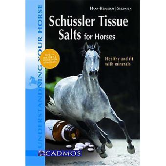 Schussler Tissue Salts for Horses by Hans Heinrich J rgensen