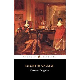 Wives and Daughters by Elizabeth Cleghorn Gaskell - Pam Morris - Pam