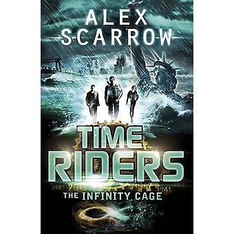 Timeriders - the Infinity Cage by Alex Scarrow - 9780141337203 Book