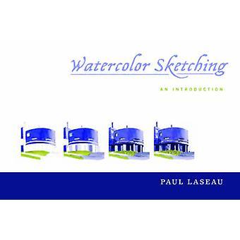 Akwarela, Szkicowanie - wprowadzenie przez Pawła Laseau - 9780393733488