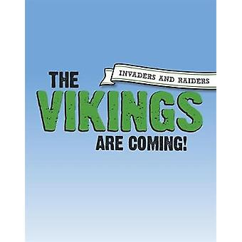 侵略者とレイダース - ヴァイキングが来ている!侵略者と侵略者によって