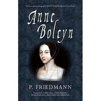 Anne Boleyn by Paul Friedmann - Josephine Wilkinson - 9781445617619 B