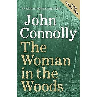 Die Frau im Wald - ein Charlie Parker Thriller - 16.  Aus der Nr.