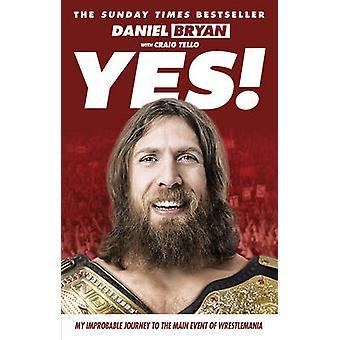 Sim! -Minha jornada improvável para o evento principal da Wrestlemania por Dani