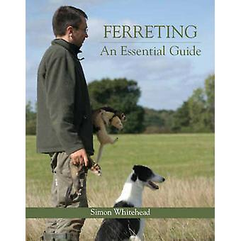 Ferreting - An Essential Guide by Simon Whitehead - 9781847970367 Book