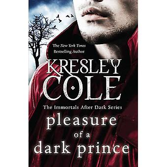 Pleasure of a Dark Prince (Re-issue) by Kresley Cole - 9781849834209