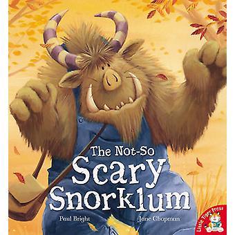Le Snorklum effrayant pas si par Paul Bright - Jane Chapman - 97818489523