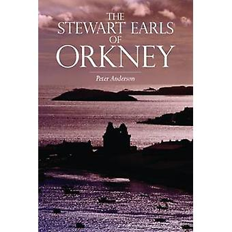 The Stewart Earls of Orkney by Peter Anderson - 9781904607465 Book