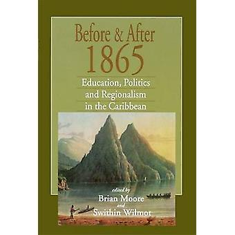 Before and After 1865 - Education - Politics Abd Regionalism in the Ca