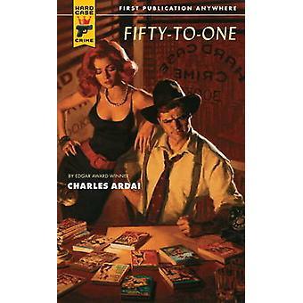 Fifty One by Charles Ardai - 9780857683243 kirja