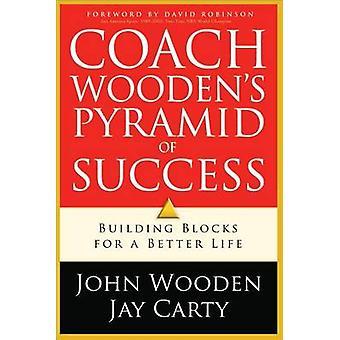 Trener drewniane firmy Piramida sukcesu przez John drewniane - Jay Carty - David