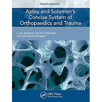 Apley and Solomon's Concise System of Orthopaedics and Trauma (4th Re