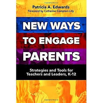 Uusia tapoja osallistua vanhempien: strategioita ja työkaluja opettajille ja johtajat, K - 12