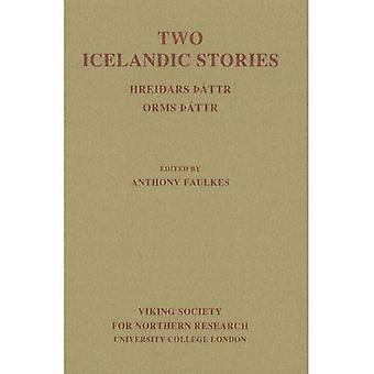 Two Icelandic Stories: Hreidars Thattr. Orms Thattr