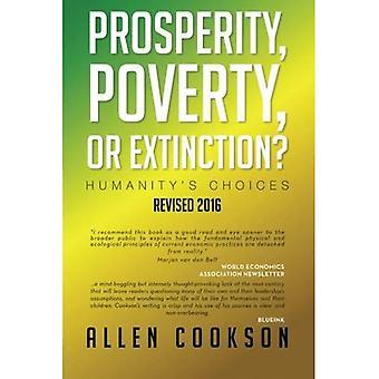 Wohlstand, Armut oder vom Aussterben bedroht?: Möglichkeiten der Menschheit
