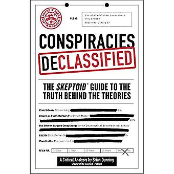 Conspiracies Declassified: The Skeptoid Guide to the Truth Behind the Theories