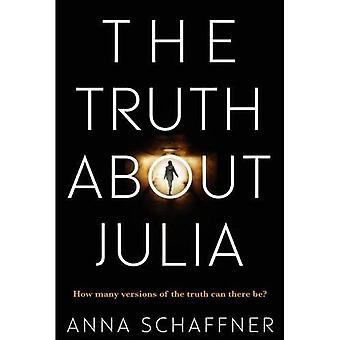 The Truth About Julia: A Chillingly Timely Psychological Novel
