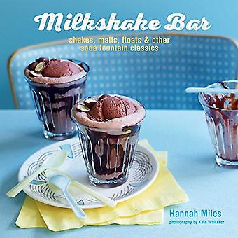 Milkshake Bar - Shakes, malts, floats and other soda fountain classics