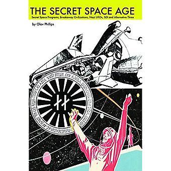 Secret Space Age: Programmes espace Secret, civilisations sécessionnistes, ovnis Nazi, SDI et trois alternatives