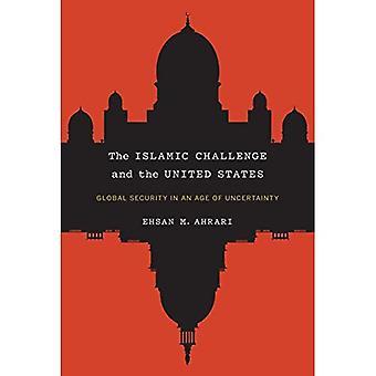 Islamin haaste ja Yhdysvaltojen: maailmanlaajuisen turvallisuuden Age epävarmuutta