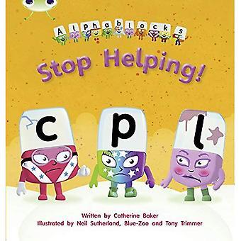 Sluta hjälpa!: Alphablocks fas 4 (Fiction)