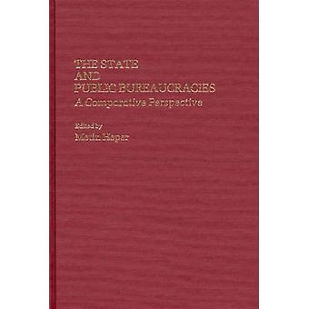 The State and Public Bureaucracies A Comparative Perspective by Heper & Metin
