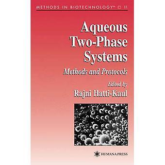 Waterige TwoPhase systemen methoden en protocollen door HattiKaul & Rajni