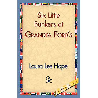 Six Little Bunkers at Grandpa Fords by Laura Lee Hope & Lee Hope