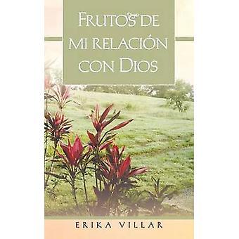 Frutos de Mi Relacion Con Dios von Villar & Erika