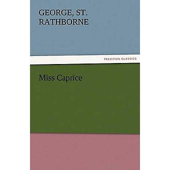 Miss Caprice door Rathborne & George St