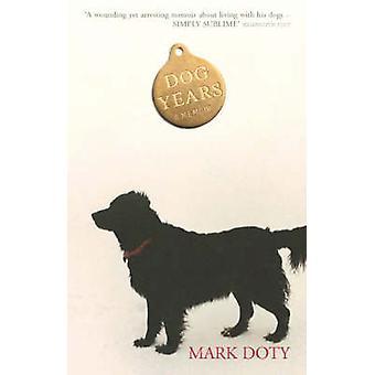 Dog Years - A Memoir by Mark Doty - 9780224080910 Book