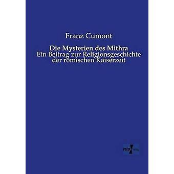 Die Mysterien des MithraEin Beitrag zur Religionsgeschichte der rmischen Kaiserzeit by Cumont & Franz