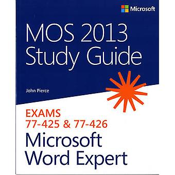 MOS 2013 Study Guide for Microsoft Word Expert by John Pierce - 97807