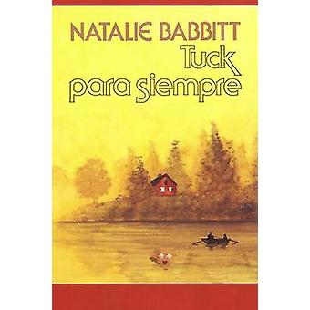 Tuck Para Siempre - Spanish Paperback Edition of Tuck Everlasting by N