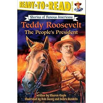 Teddy Roosevelt - The People's President by Gayle - Sharon Shavers/ Da