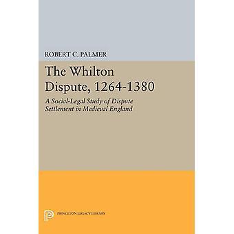 The Whilton Dispute - 1264-1380 - A Social-Legal Study of Dispute Sett