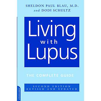 Living With Lupus - The Complete Guide - 2nd Edition de Sheldon Paul B
