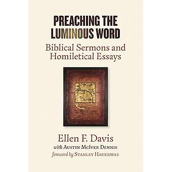 Preaching the Luminous Word - Biblical Sermons and Homiletical Essays