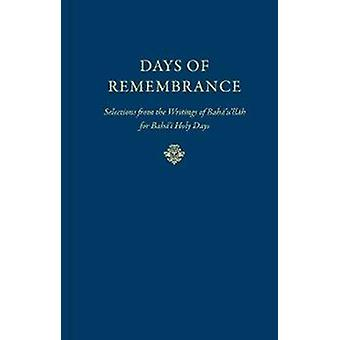 Days of Remembrance - Selections from the Writings of Baha'u'llah for