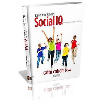 Raise Your Child's Social IQ - Stepping Stones to People Skills for Ki