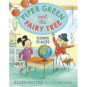 Piper Green and the Fairy Tree - Going Places by Ellen Potter - Qin Le