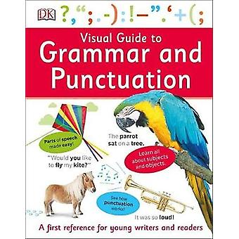 Visual Guide to Grammar and Punctuation by DK - 9781465462589 Book